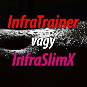 InfraTrainer vagy InfraShape ?